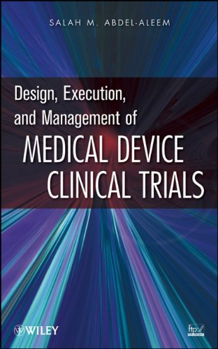 Design, Execution, and Management of Medical Device Clinical Trials 9780470474266