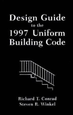 Design Guide to the 1997 Uniform Building Code 9780471236412