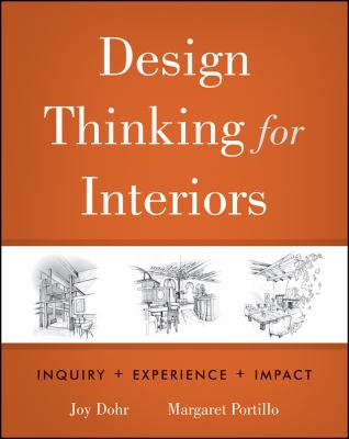 Design Thinking for Interiors: Inquiry + Experience + Impact 9780470569016