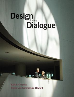 Design Through Dialogue: A Guide for Clients and Architects 9780470870716
