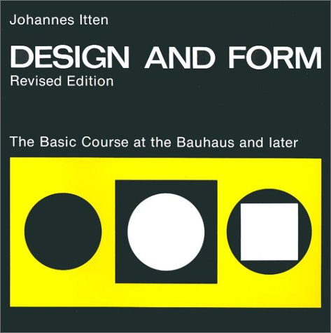 Design and Form: The Basic Course at the Bauhaus and Later 9780471289302