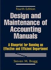 Design and Maintenance of Accounting Manuals: A Blueprint for Running an Effective and Efficient Department