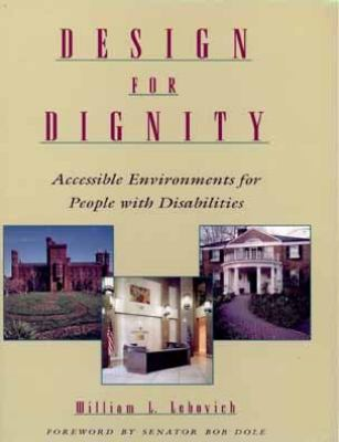 Design for Dignity: Studies in Accessibility 9780471569107