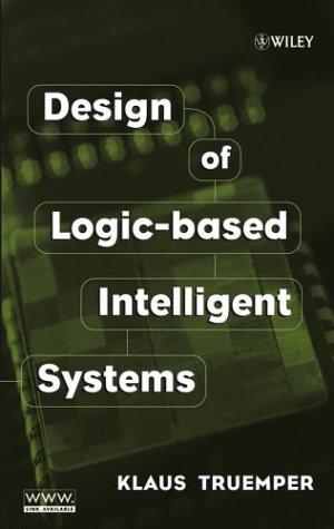 Design of Logic-Based Intelligent Systems 9780471484035