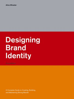 Designing Brand Identity: A Complete Guide to Creating, Building, and Maintaining Strong Brands 9780471746843