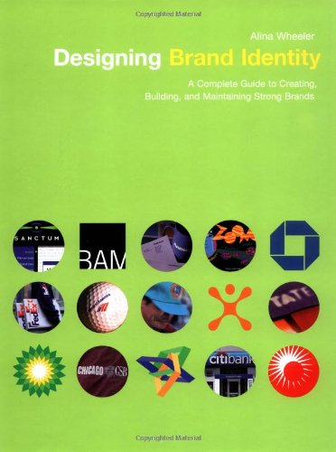 Designing Brand Identity: A Complete Guide to Creating, Building, and Maintaining Strong Brands 9780471213260