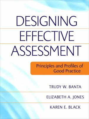 Designing Effective Assessment: Principles and Profiles of Good Practice 9780470393345