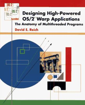 Designing High-Powdered OS/2 Warp Applications: The Anatomy of Multithreaded Programs 9780471115861