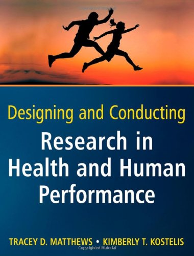 Designing and Conducting Research in Health and Human Performance 9780470404805