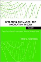 Detection, Estimation, and Modulation Theory: Radar Sonar Processing and Gaussian Signals in Noise 1543721