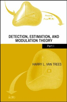 Detection, Estimation, and Modulation Theory: Part 1, Detection, Estimation, and Linear Modulation Theory 9780471095170