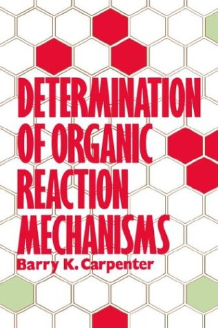 Determination of Organic Reaction Mechanisms 9780471893691
