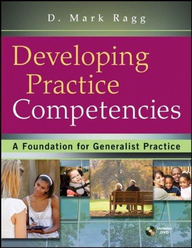 Developing Practice Competencies: A Foundation for Generalist Practice [With DVD] 9780470551707