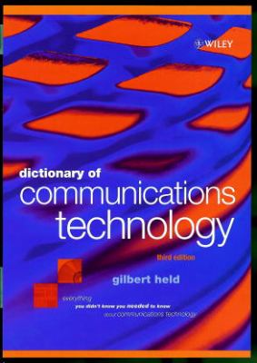 Dictionary of Communications Technology: Terms, Definitions and Abbreviations 9780471975168