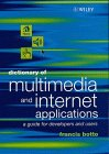 Dictionary of Multimedia and Internet Applications: A Guide for Developers and Users 9780471986249