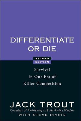 Differentiate or Die: Survival in Our Era of Killer Competition 9780470223390