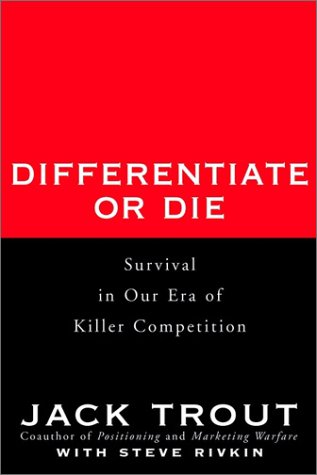Differentiate or Die: Survival in Our Era of Killer Competition 9780471028925