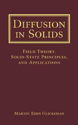 Diffusion in Solids: Field Theory, Solid-State Principles, and Applications 9780471239727