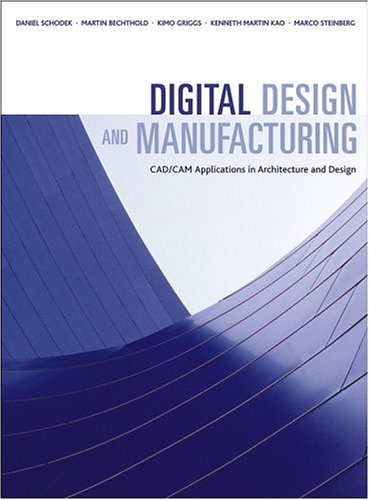 Digital Design and Manufacturing: CAD/CAM Applications in Architecture and Design 9780471456360