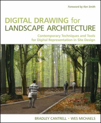 Digital Drawing for Landscape Architecture: Contemporary Techniques and Tools for Digital Representation in Site Design 9780470403976