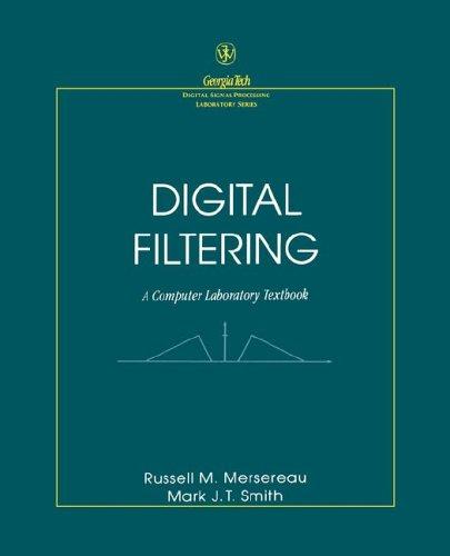 Digital Filtering: A Computer Laboratory Textbook 9780471516941