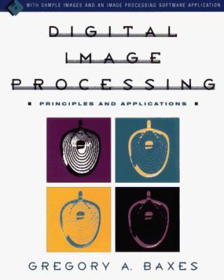 Digital Image Processing: Principles and Applications 9780471009498