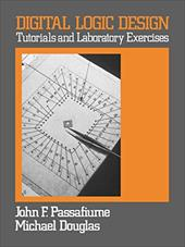 Digital Logic Design: Tutorial and Laboratory Exercises
