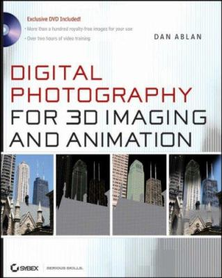 Digital Photography for 3D Imaging and Animation [With CD-ROM] 9780470095836