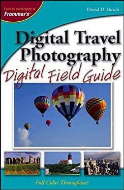 Digital Travel Photography Digital Field Guide 9780471798347