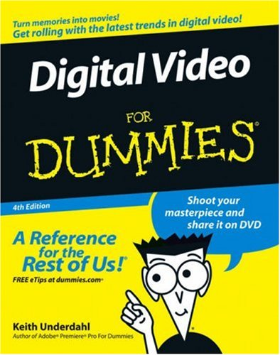 Digital Video for Dummies 9780471782780