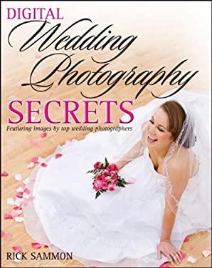 Digital Wedding Photography Secrets 9780470481097