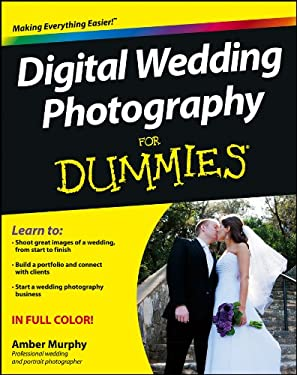 Digital Wedding Photography for Dummies? 9780470631461