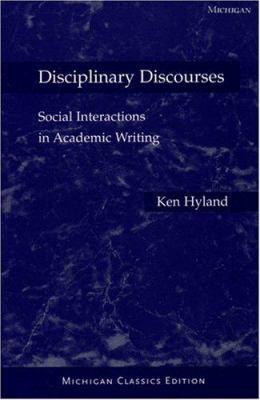 Disciplinary Discourses: Social Interactions in Academic Writing 9780472030248