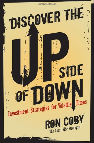 Discover the Upside of Down: Investment Strategies for Volatile Times 9780470419724