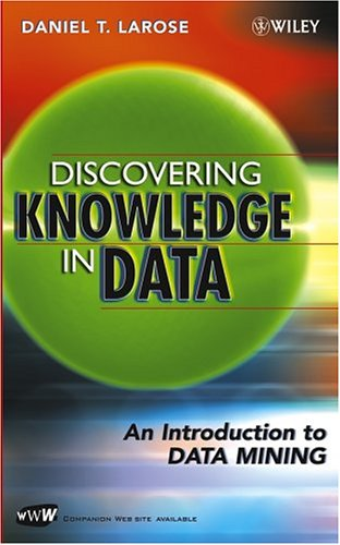 Discovering Knowledge in Data: An Introduction to Data Mining 9780471666578