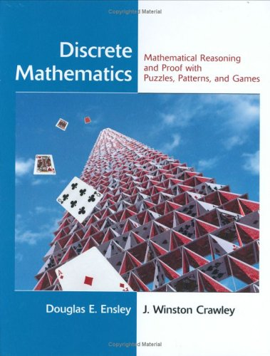 Discrete Mathematics: Mathematical Reasoning and Proof with Puzzles, Patterns, and Games 9780471476023