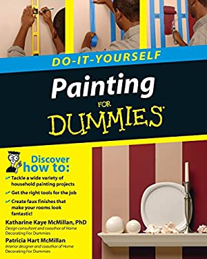 do it yourself painting for dummies by katharine kaye mcmillan patricia hart mcmillan reviews. Black Bedroom Furniture Sets. Home Design Ideas