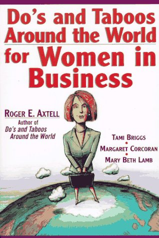 Do's and Taboos Around the World for Women in Business 9780471143642