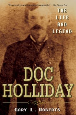 Doc Holliday: The Life and Legend 9780470128220
