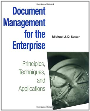 Document Management for the Enterprise: Principles, Techniques, and Applications 9780471147190
