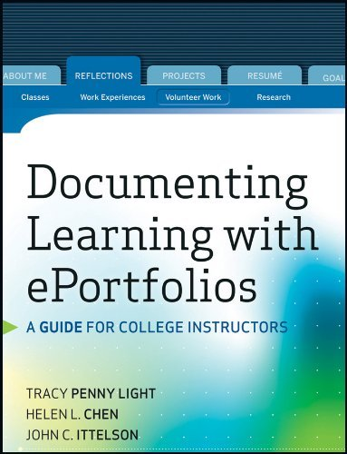 Documenting Learning with Eportfolios: A Guide for College Instructors 9780470636206