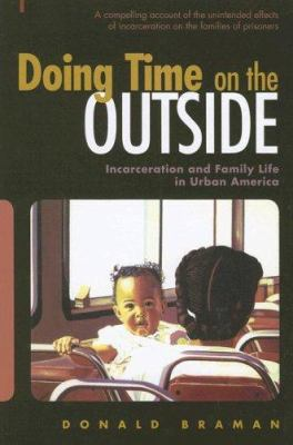 Doing Time on the Outside: Incarceration and Family Life in Urban America 9780472032693