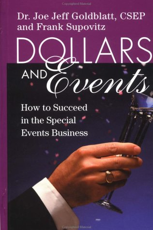 Dollars & Events: How to Succeed in the Special Events Business 9780471249573