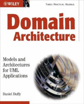 Domain Architectures: Models and Architectures for UML Applications 9780470848333