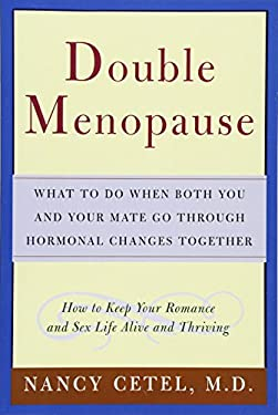 Double Menopause: What to Do When Both You and Your Mate Go Through Hormonal Changes Together 9780471402626