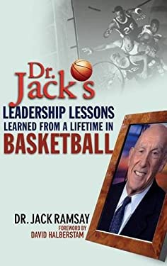 Dr. Jack's Leadership Lessons Learned from a Lifetime in Basketball 9780471469292