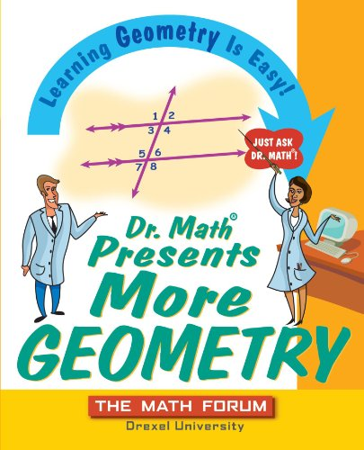 Dr. Math Presents More Geometry: Learning Geometry Is Easy! Just Ask Dr. Math 9780471225539