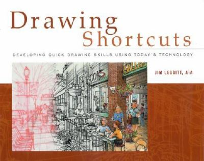 Drawing Shortcuts: Developing Quick Drawing Skills Using Today's Technology 9780471075493