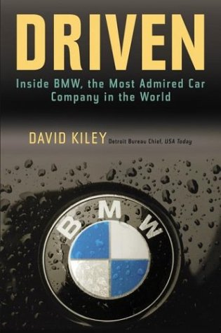 Driven: Inside BMW, the Most Admired Car Company in the World 9780471269205