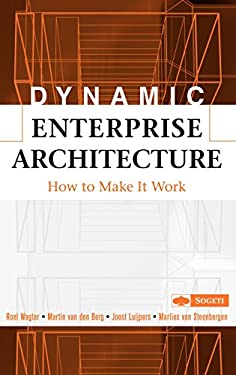 Dynamic Enterprise Architecture: How to Make It Work 9780471682721